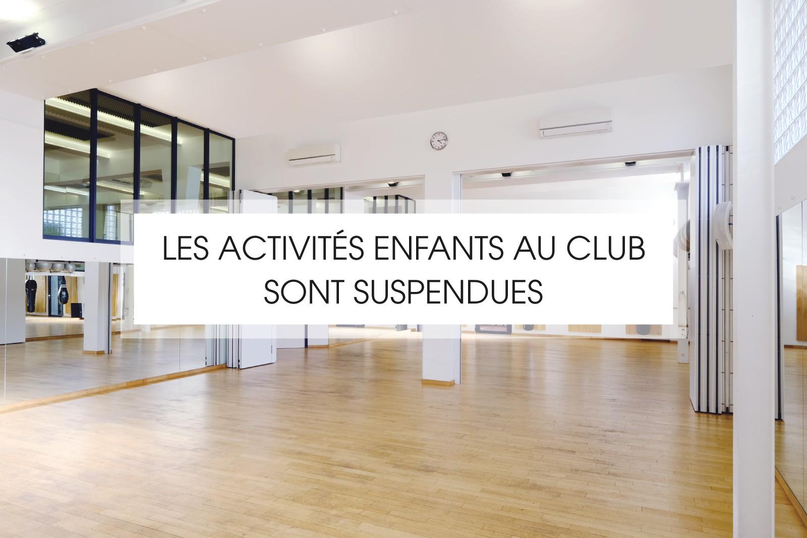 LES ACTIVITÉS ENFANTS AU CLUB SONT SUSPENDUES